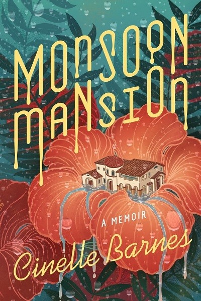 'Monsoon Mansion' by Cinelle Barnes