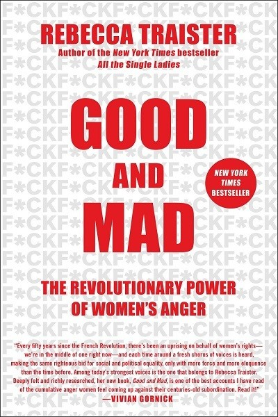 'Good and Mad: The Revolutionary Power of Women's Anger' by Rebecca Traister