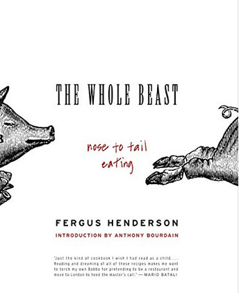 The Whole Beast: Nose To Tail