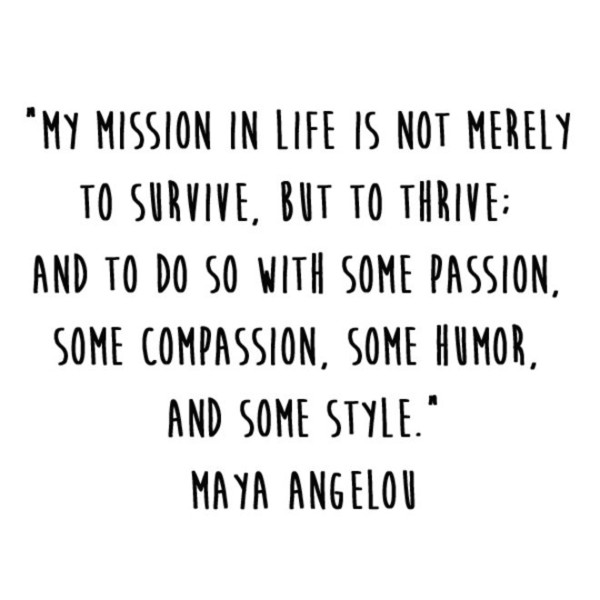 Maya Angelou 'To Thrive' Quote