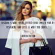 Lauren Hutton 'What You Choose' Quote